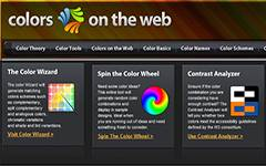 Colors on the Web-Color Theory, Color Wheel and Combining Colors. Contains very useful tools: Color Wizard, Color Wheel, Color Contrast Analyzer, and Color Scheme.