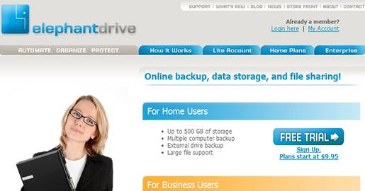 ElephantDrive - Online backup service. The service runs on both Windows and Mac platforms. Provides 2GB of Free Storage.
