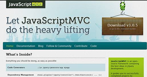 JavaScriptMVC is an open-source framework containing the best ideas in jQuery development. It guides you to successfully completed projects by promoting best practices, maintainability, and convention over configuration.