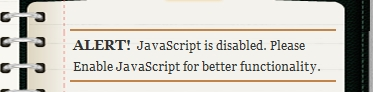 Warning message displayed for Internet Explorer version 9 and other Browsers (New versions of Mozilla Firefox, Safari, Opera, Google Chrome) When JavaScript is disabled. Diary Theme - Boutros AbiChedid Blog.