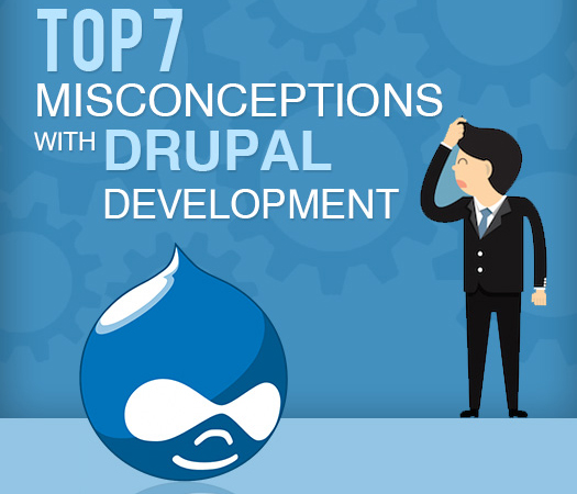 Top 7 Misconceptions with Drupal Development.